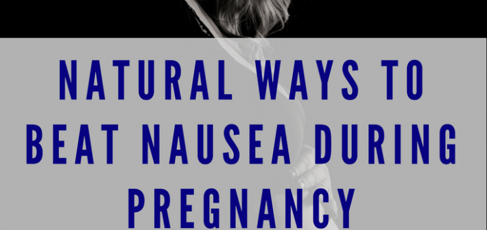 Use these natural remedies to kick that pregnancy nausea!
