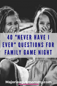 40 Family-Friendly Never Have I Ever Questions for Game Nght