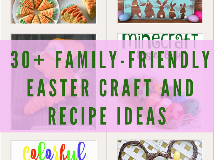Get extra festive this Easter with these fun Easter Craft and Recipe ideas!