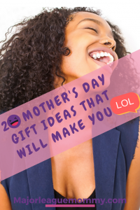 They say laughter is the best medicine. How about gifting a Mother's Day treat that'll make a Momma laugh?