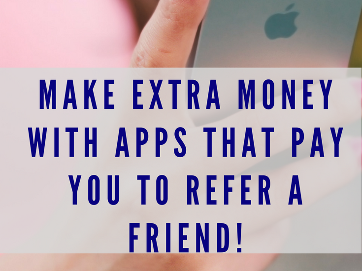 Check out these apps that pay you to refer a friend!