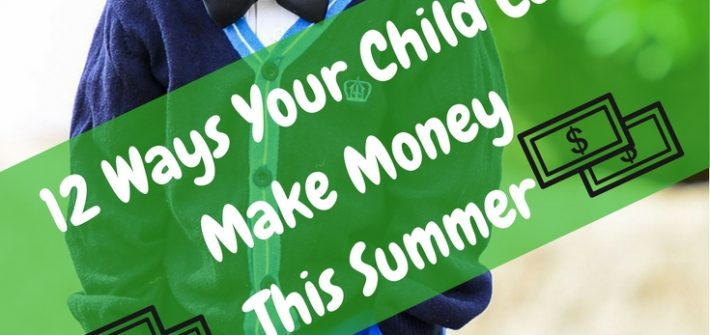 The kids can pitch in with some of those summer expenses using one of these ideas to make money this summer