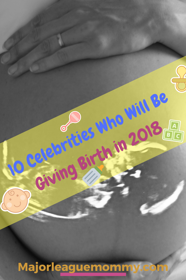 10 Celebrities Who Will Be Giving Birth in 2018