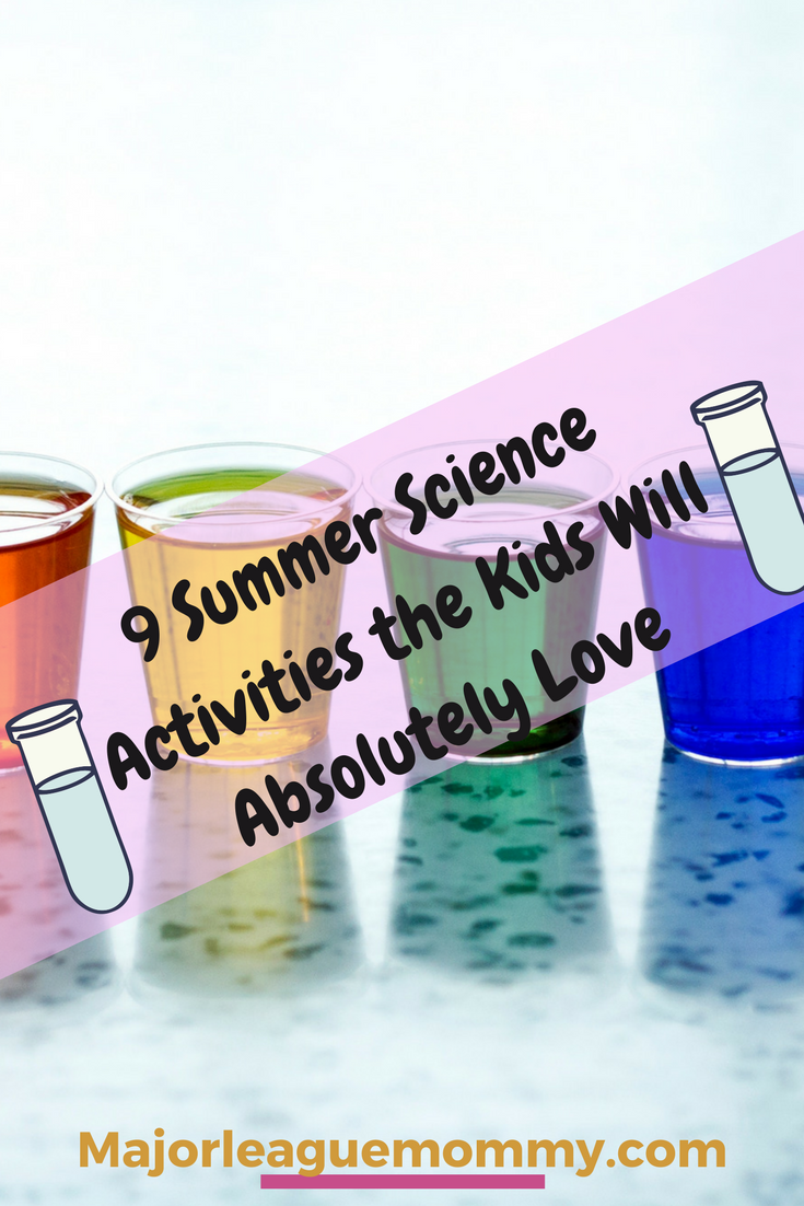 9 Summer Science Activities the Kids Will Absolutely Love