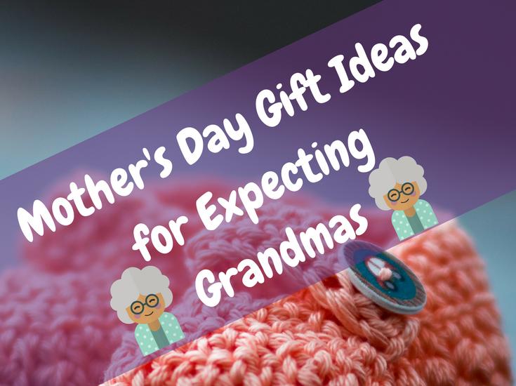 Gift ideas for expecting Grandmas