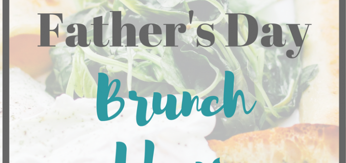 Delicious Father's Day Brunch Ideas