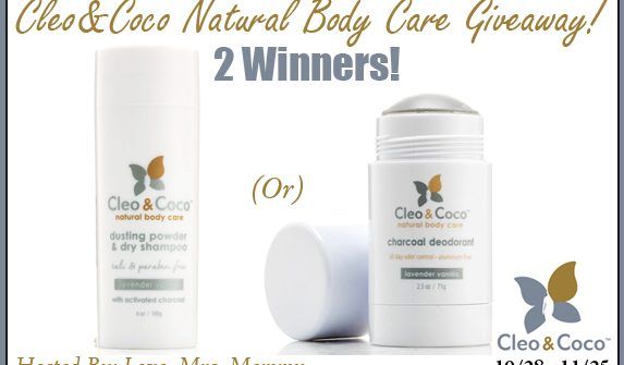 This one is for you, Momma! Enter to win in the Cleo&Coco All Natural Body Care Giveaway before it's too late. There will be 2 winners. Good luck!