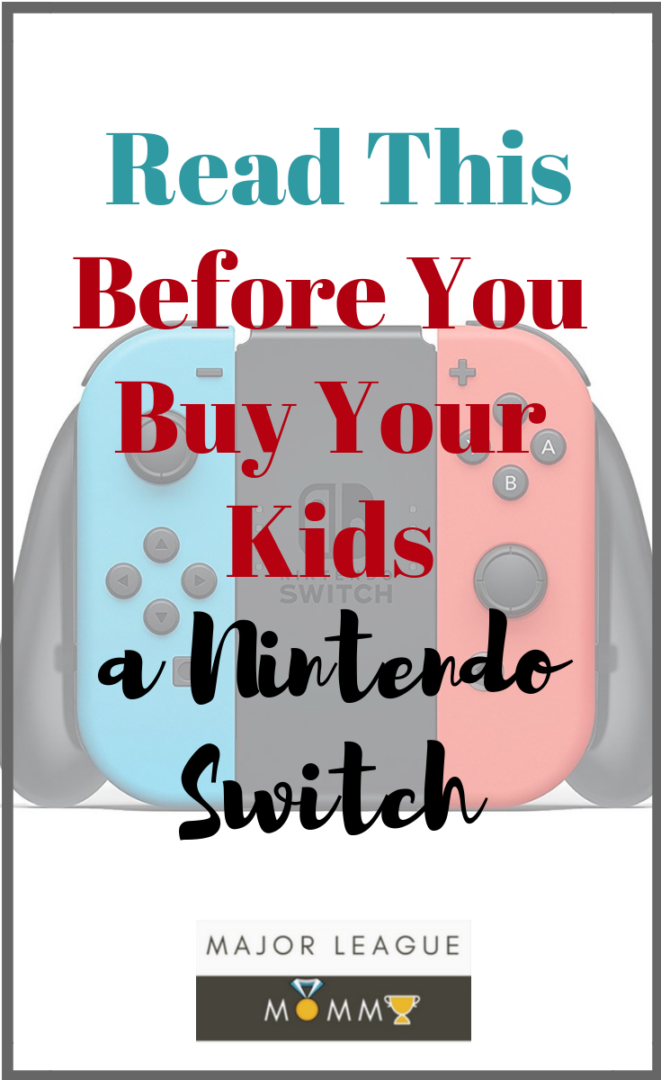 Read This Before You Buy Your Kids a Nintendo Switch