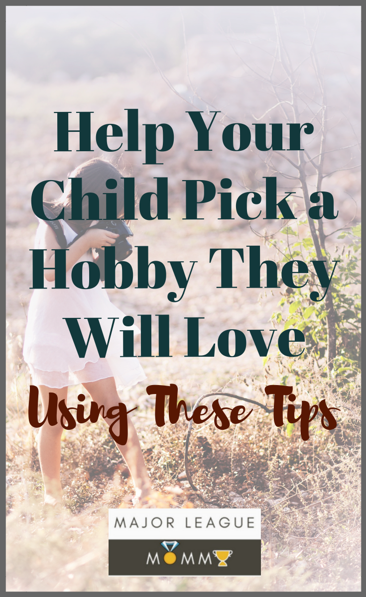 You can encourage your child to pick up a new hobby, whether that's competing in football and baseball or indulging in competitive team gymnastics. All you have to do is ensure that you find a hobby with them that they're going to love.