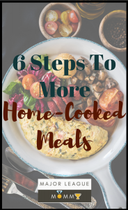 6 steps to more home cooked meals