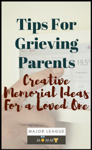 Here are a few creative memorial ideas for grieving parents