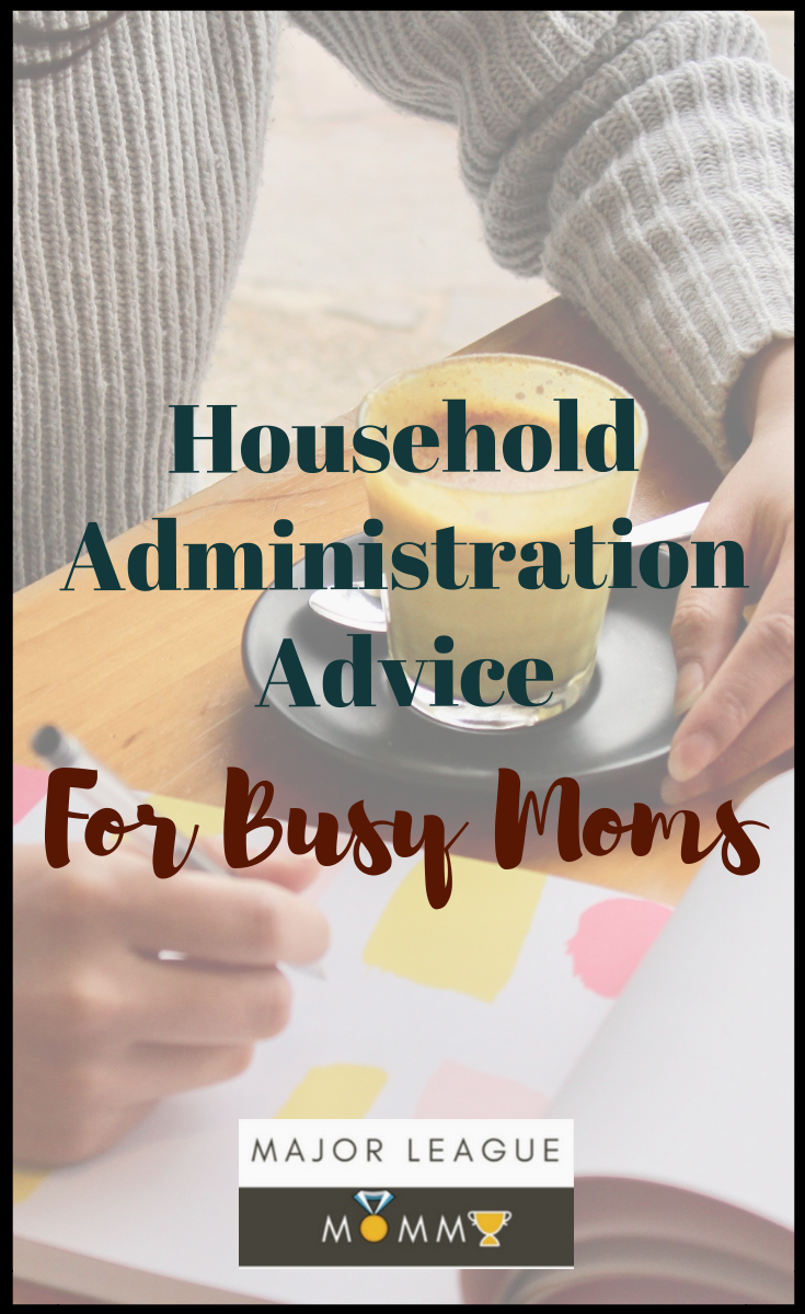 Household Administration Advice For Busy Moms