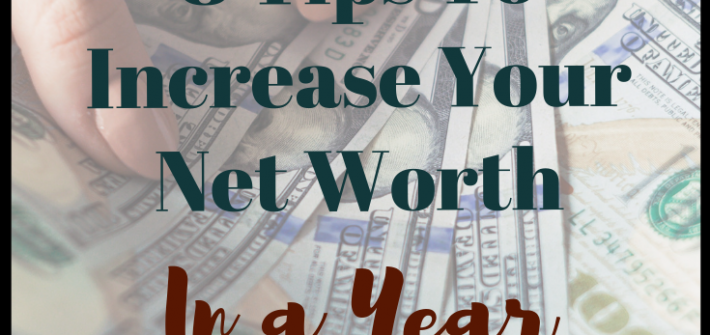 Increase Your Net Worth in Just a Year Using These Tips