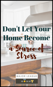 There are some things that you can do in order to avoid letting your home add even more stress to your life. Here are just a few of them.