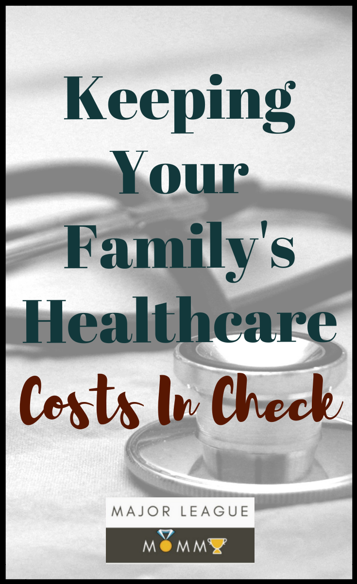 Keeping Your Family's Healthcare Costs In Check
