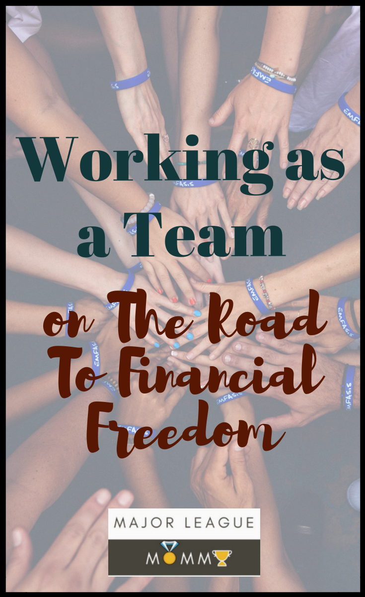 Working As a Team on The Road To Financial Freedom