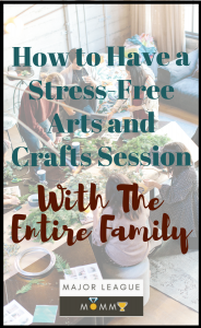 Have a stress-free arts and crafts session with the entire family using these tips