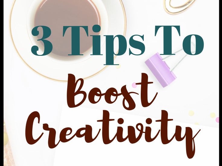 Use these 3 tips to boost your creativity