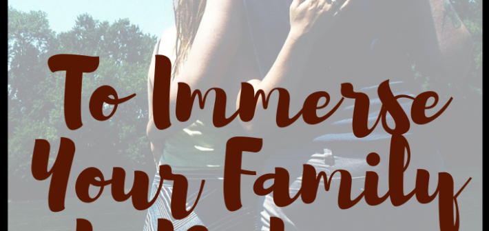 immerse your family in nature