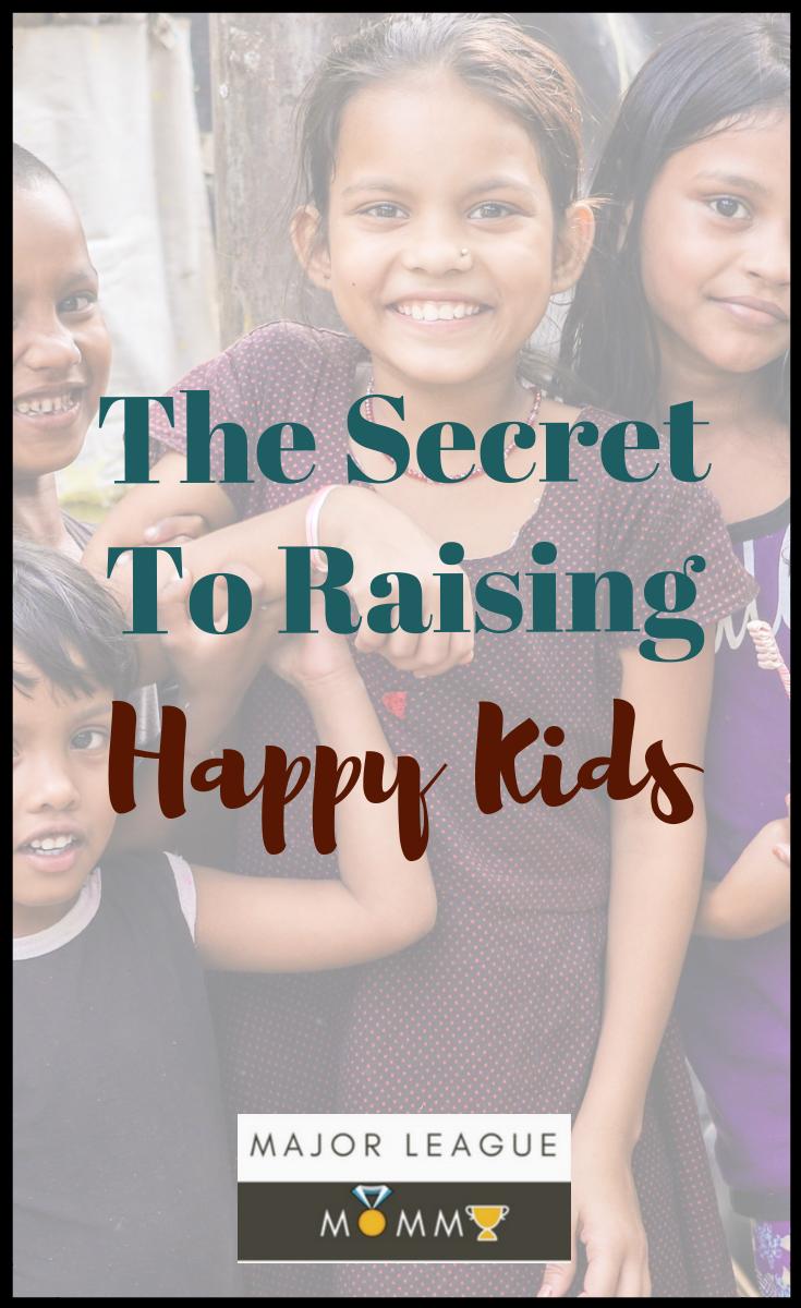 The Secret To Raising Happy Kids