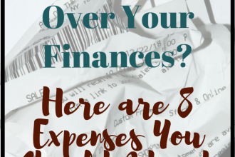 8 Expenses You Should Adjust to gain control over your finances