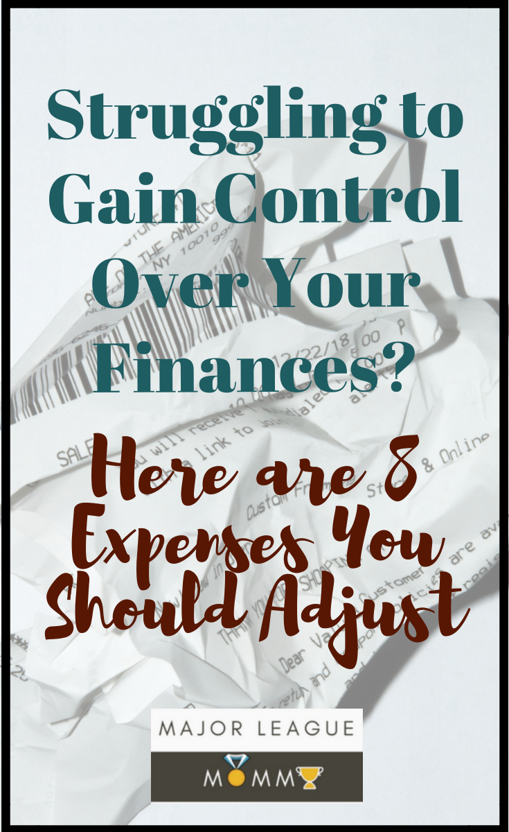 Struggling to Gain Control Over Your Finances? Here are 8 Expenses You Should Adjust