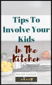 Tips to involve your kids in the kitchen