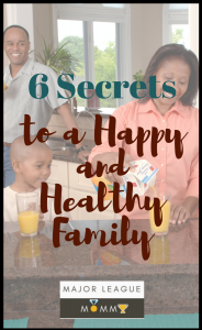 Secrets to a happy and healthy family