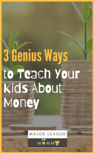 genius ways to teach your kids about money