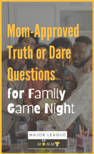 Truth or Dare questions for Family Game night
