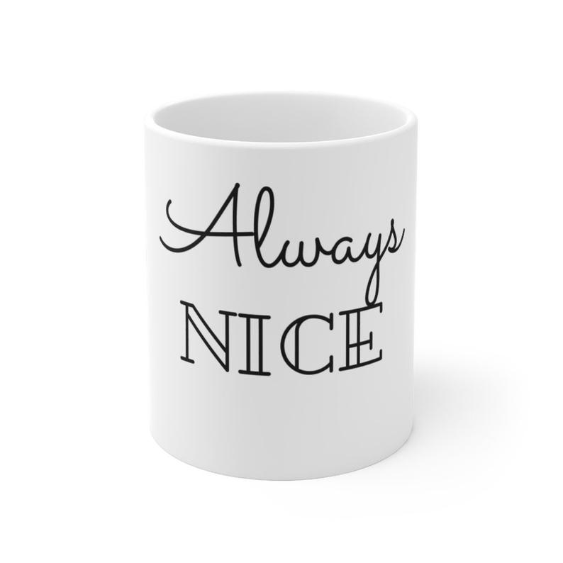 'Always Nice' Mug